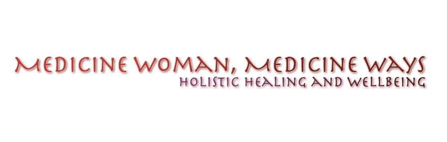 Medicie Woman, Medicine Ways: Holistic Healing and Wellbeing